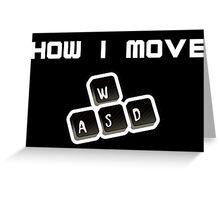 WASD - How I move Greeting Card
