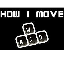 WASD - How I move Photographic Print