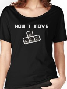 WASD - How I move Women's Relaxed Fit T-Shirt