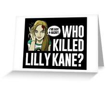 Lilly Kane Greeting Card