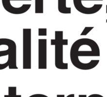 Liberté,  Égalité & Fraternité. Sticker