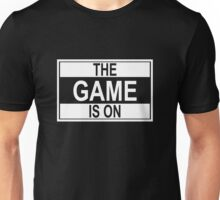The Game Is On Unisex T-Shirt