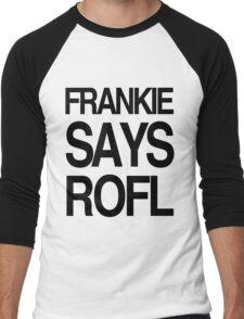 FRANKIE SAYS... ROFL Men's Baseball ¾ T-Shirt