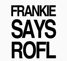 FRANKIE SAYS... ROFL Womens Fitted T-Shirt