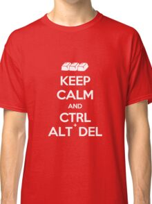 Keep Calm - Ctrl + Alt + Del Classic T-Shirt