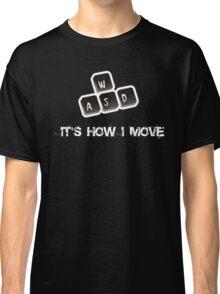 WASD - It's how I move Classic T-Shirt