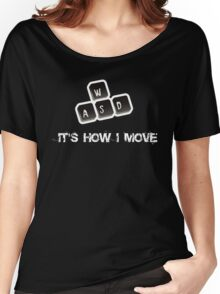 WASD - It's how I move Women's Relaxed Fit T-Shirt
