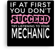 Listen to your mechanic Canvas Print
