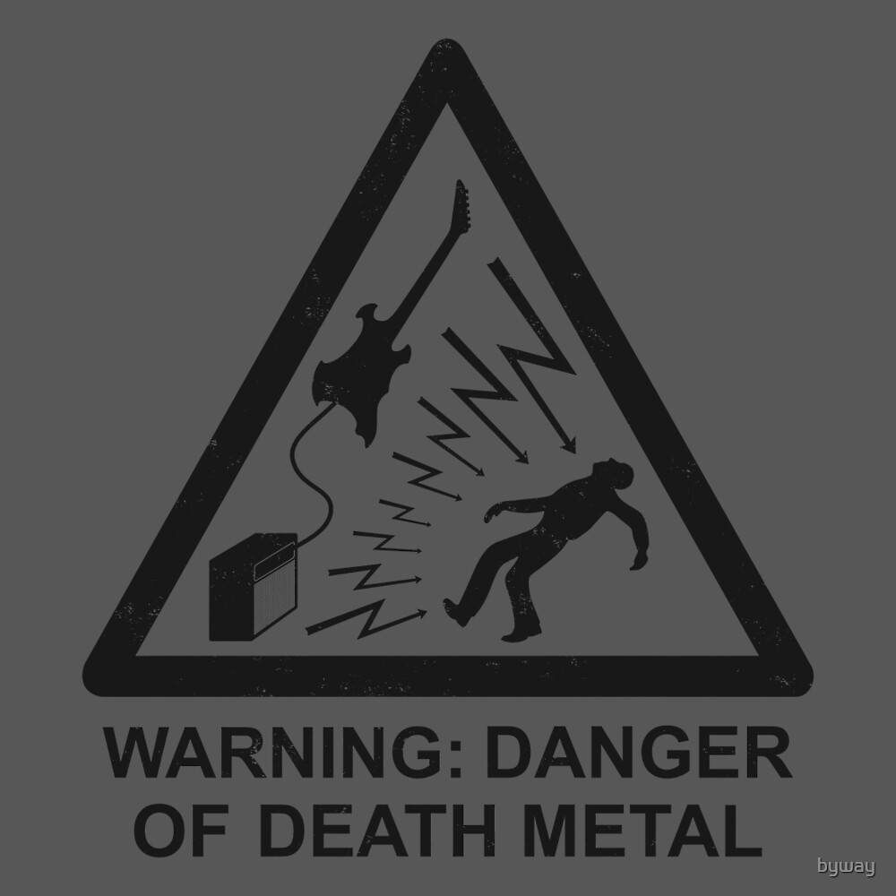 Danger of Death Metal by byway