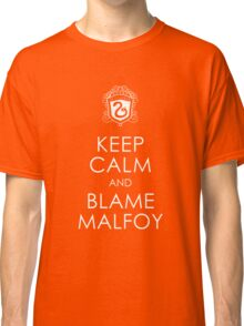 Keep Calm and Blame Malfoy Classic T-Shirt
