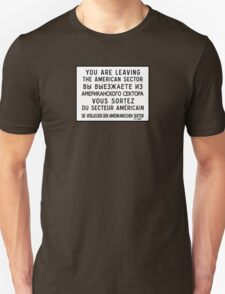 You Are Leaving The American Sector, Berlin Wall Sign, Germany  Unisex T-Shirt