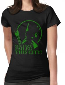 You Have Failed this City! Womens Fitted T-Shirt