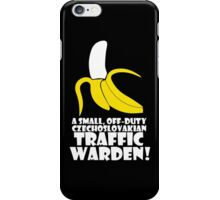 A Small off duty Czechoslovakian Traffic Warden? iPhone Case/Skin
