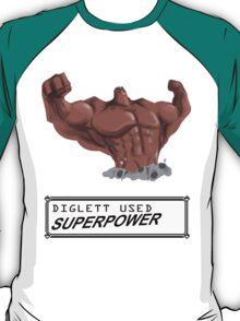 DIGLETT - SUPERPOWER!!! T-Shirt
