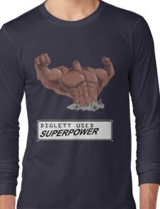 DIGLETT - SUPERPOWER!!! Long Sleeve T-Shirt