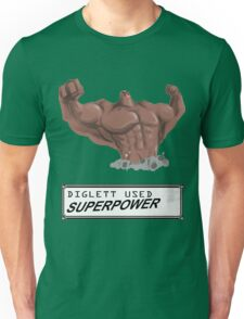DIGLETT - SUPERPOWER!!! Unisex T-Shirt