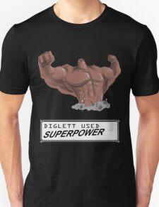 DIGLETT - SUPERPOWER!!! Unisex T-Shirt