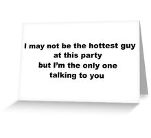 Cheeky Slogan for Men Greeting Card