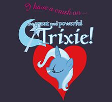 I have a crush on... Trixie - with text Unisex T-Shirt
