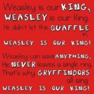 Weasley Is Our King by Lynsey Campbell