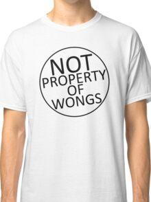Not Property of Wongs Classic T-Shirt