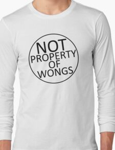 Not Property of Wongs Long Sleeve T-Shirt