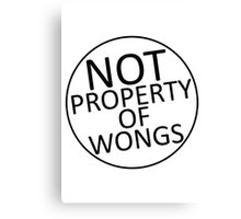 Not Property of Wongs Canvas Print