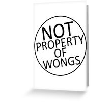 Not Property of Wongs Greeting Card