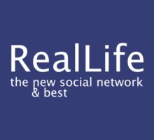 Real Life - The New Social Network by rsteel1