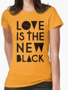 LOVE IS THE NEW BLACK Womens Fitted T-Shirt
