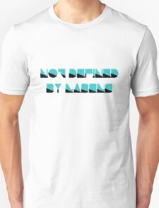 Not Defined By Labels T-Shirt