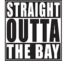 Straight Outta The Bay Photographic Print
