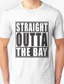 Straight Outta The Bay Unisex T-Shirt