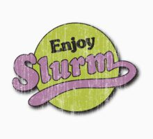 Enjoy Slurm *washed* by Stephen Fisher