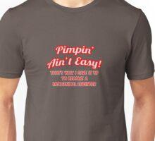 Pimpin' Ain't Easy - Mechanical Engineer Unisex T-Shirt