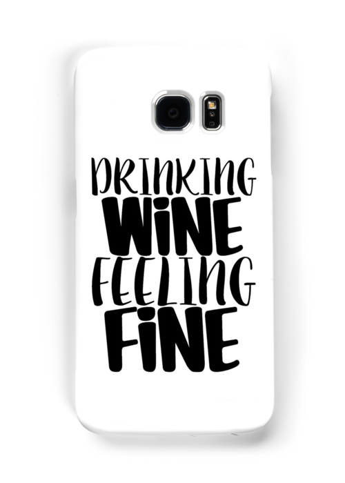 16642059 Drinking Wine Feelin Fine on samsung galaxy s5 in april