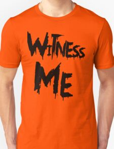 Witness Me Unisex T-Shirt