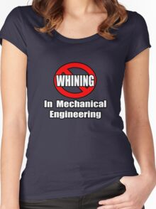 No Whining In Mechanical Engineering Women's Fitted Scoop T-Shirt