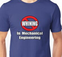 No Whining In Mechanical Engineering Unisex T-Shirt