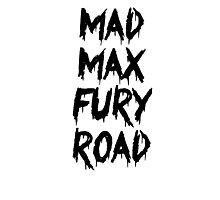 Mad Max Fury Road Photographic Print