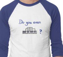 Do You Even Piano Men's Baseball ¾ T-Shirt