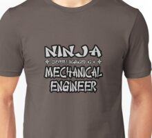 Ninja Cleverly Disguised As A Mechanical Engineer Unisex T-Shirt