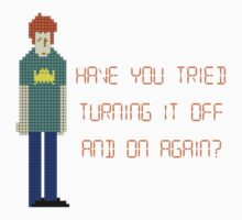 The IT Crowd – Have You Tried…? by PonchTheOwl