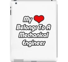 My Heart Belongs To A Mechanical Engineer iPad Case/Skin