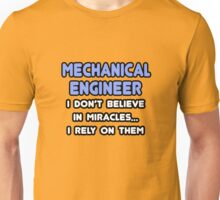 Mechanical Engineers and Miracles Unisex T-Shirt