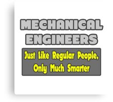 Funny Mechanical Engineer Gifts Canvas Print
