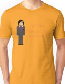 The IT Crowd – God Damn These Electric Sex Pants! Unisex T-Shirt