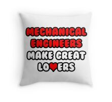 Mechanical Engineers Make Great Lovers Throw Pillow