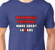Mechanical Engineers Make Great Lovers Unisex T-Shirt