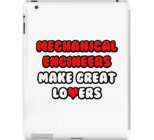 Mechanical Engineers Make Great Lovers iPad Case/Skin